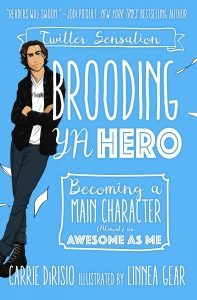 book cover of Brooding YA Hero by Carrie DiRisio, illustrated by Linnea Gear. Published by Sky Pony Press  | recommended on BooksYALove.com