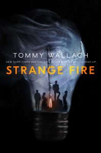 book cover of Strange Fire, by Tommy Wallach published by Simon Schuster BFYR  | recommended on BooksYALove.com