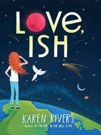 book cover of Love, Ish,  by Karen Rivers, published by Workman | recommended on BooksYALove.com