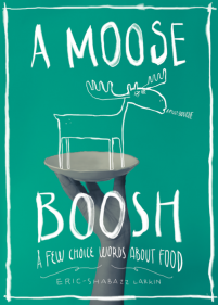 book cover of A Moose Boosh, by Eric-Shabazz Larkin, published by Readers to Eaters | recommended on BooksYALove.com