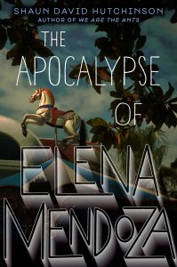 book cover of Apocalypse of Elena Mendoza by Shaun David Hutchinson, published by Simon Pulse | recommended on BooksYALove.com