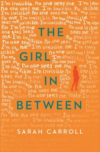 UK book cover of The Girl In Between, by Sarah Carroll, published by Simon Schuster UK | recommended on BooksYALove.com