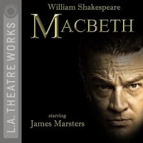 CD cover of Macbeth, by William Shakespeare | Read by Josh Cooke, JD Cullum, Dan Donohue, Jeannie Elias, Chuma Gault, James Marsters, Jon Matthews, Alan Shearman, André Sogliuzzo, Kate Steele, Kristoffer Tabori, Joanne Whalley Published by L.A. Theatre Works | recommended on BooksYALove.com