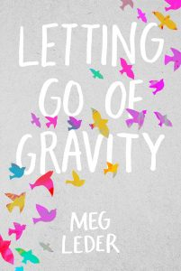 book cover of Letting Go of Gravity, by Meg Leder, published by Simon Pulse | recommended on BooksYALove.com