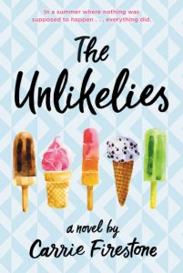 book cover of The Unlikelies by Carrie Firestone, published by Little Brown BFYR | recommended on BooksYALove.com