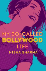 book cover of My So-Called Bollywood Life, by Nisha Sharma, published by Crown Books for Young Readers| recommended on BooksYALove.com
